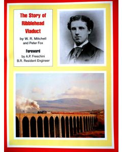 The Story of Ribblehead Viaduct by W.R. Mitchell