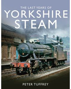 The Last Days of Yorkshire Steam by Peter Tuffrey
