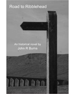 The Road to Ribblehead by John R. Burns