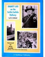 Shanty Life on the Settle-Carlisle Railway by W.R. Mitchell